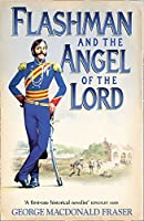 Flashman and the Angel of the Lord: From the Flashman Papers, 1858-59 by George MacDonald Fraser(2006-02-01)