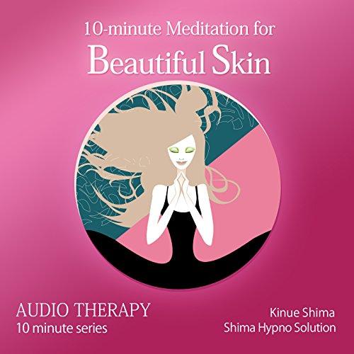10-minute Meditation for Beautiful Skin