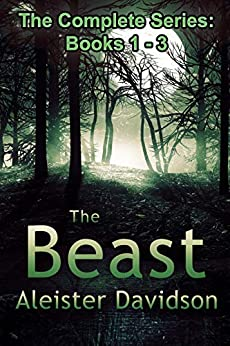 The Beast Complete Series: A Werewolf Horror Books 1-3 by [Davidson, Aleister]