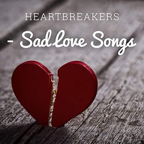 amazon music ヴァリアス アーティストのheartbreakers sad love