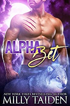 Alpha Bet: Paranormal Shifter Romance by [Taiden, Milly]