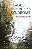 Adult Asperger's Syndrome: The Essential Guide (English Edition)