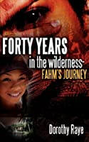 Forty Years in the Wilderness: Fahm's Journey