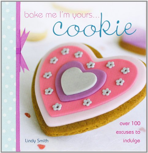 Bake Me I'm Yours...Cookie