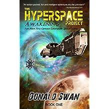 Awakening: Alien First Contact Cyberpunk Space Opera (The Hyperspace Project Book 1)