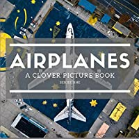 Airplanes: A Clover Picture Book: Series One