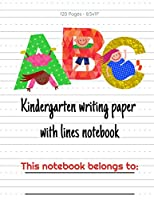 """Kindergarten Writing Paper With Lines Notebook: Writing Paper for Kids Kindergarten Learn Letter Formation 120 Pages 8.5x11"""" Journal"""