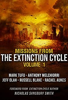 Missions from the Extinction Cycle (Volume 1) by [Tufo, Mark, Aukes, Rachel, Melchiorri, Anthony, Blake, Russell, Olah, Jeff]
