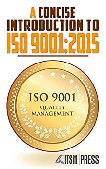 A Concise Introduction to ISO 9001:2015 by [Press, ITSM]