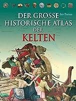 Der grosse historische Atlas der Kelten