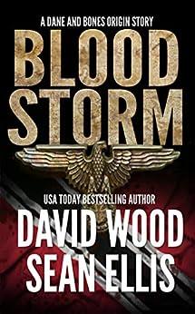 Bloodstorm: A Dane and Bones Origin Story (Dane and Bones Origins Book 10) by [Wood, David, Ellis, Sean]