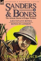 Sanders & Bones-The African Adventures: 4-Lieutenant Bones & Bones in London
