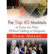 The Top 40 Mocktails to Enjoy any Party Without Getting a Hangover