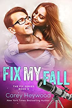 Fix My Fall (The Fix Series Book 3) by [Heywood, Carey]