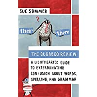 The Bugaboo Review: A Lighthearted Guide to Exterminating Confusion about Words, Spelling, and Grammar (English Edition)