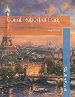 Count Robert of Paris: Large Print