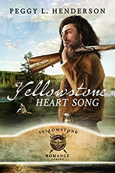 [Henderson, Peggy L]のYellowstone Heart Song (Yellowstone Romance Book 1) (English Edition)
