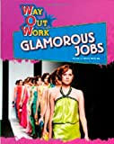 Glamorous Jobs (Way Out Work)