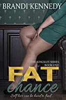 Fat Chance (The Kingsley Series)