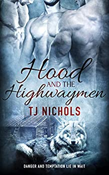 Hood and the Highwaymen: MM Fantasy Romance by [Nichols, TJ]