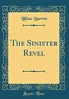 The Sinister Revel (Classic Reprint)