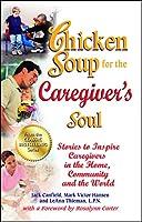 CS CAREGIVER'S SOUL (Chicken Soup for the Soul)