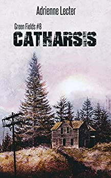 Catharsis: Green Fields #8 by [Lecter, Adrienne]