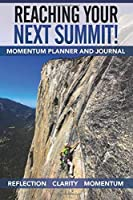 Reaching Your Next Summit! Momentum Planner and Journal [並行輸入品]