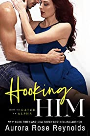 Hooking Him (How to Catch an Alpha Book 3)