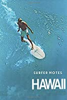 Surfer Notes Hawaii: Lined Journal to record your Aloha!