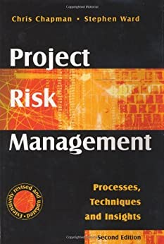 Project Risk Management: Processes, Techniques and Insights by [Chapman, Chris, Ward, Stephen]