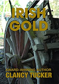 Irish Gold by [Tucker, Clancy]