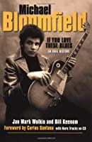 Michael Bloomfield: If You Love These Blues