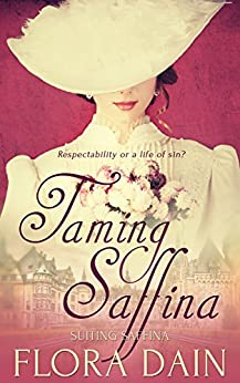 Taming Saffina (Suiting Saffina Book 1) by [Dain, Flora]