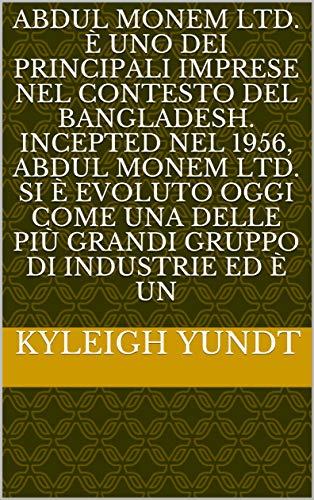 Abdul Monem Ltd. è uno dei pri...