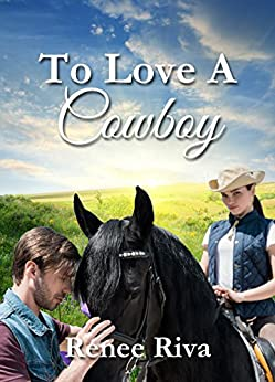 To Love a Cowboy by [Riva, Renee]