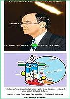 Le Schéma d'Une Nouvelle Civilisation - Votre Ange-Gardien - Le Titre de Propriété Du Ciel Et de la Terre.: Tome 2 - Votre Esprit Peut Tout Contrôler Et Produire Des Miracles