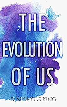 The Evolution of Us (Us Series Book 2) by [King, d. Nichole]