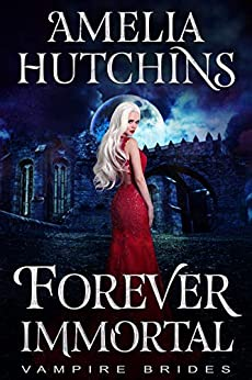 Forever Immortal (Vampire Brides Book 0) by [Hutchins, Amelia, Coven, Midnight]