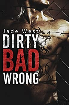 Dirty Bad Wrong by [West, Jade]