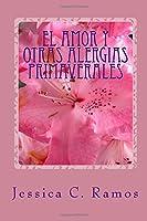 El amor y otras alergias primaveralesLove and other spring allergiesLove and other spring allergies