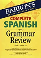 Complete Spanish Grammar Review (Barron's Foreign Language Guides)