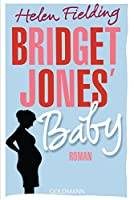 Bridget Jones' Baby: Die Bridget-Jones-Serie 3 - Roman