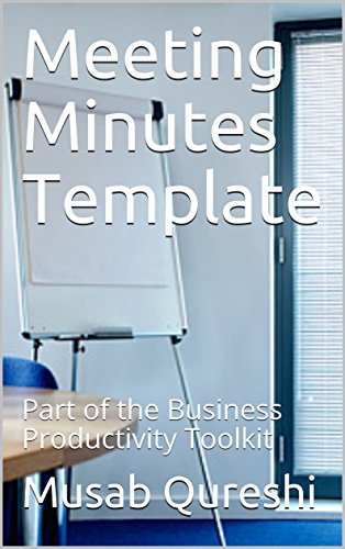 Meeting Minutes Template: Part of the Business Productivity Toolkit (English Edition)