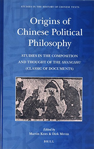 Origins of Chinese Political Philosophy: Studies in the Composition and Thought of the Shangshu (Classic of Documents) (Studies in the History of Chinese Texts)