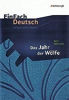 Das Jahr der Woelfe. EinFach Deutsch Unterrichtsmodelle: Klassen 5 - 7