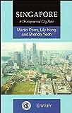 Singapore: A Developmental City State (World Cities Series)