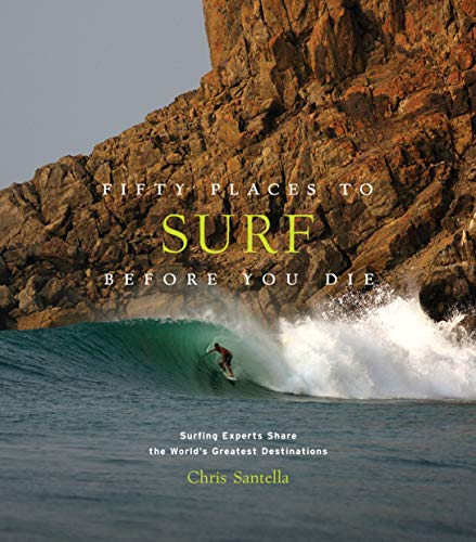 Fifty Places to Surf Before You Die: Surfing Experts Share the World's Greatest Destinations (English Edition)
