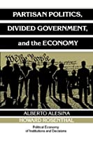 Partisan Politics, Divided Government, and the Economy (Political Economy of Institutions and Decisions) by Alberto Alesina Howard Rosenthal(1995-01-27)