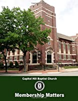 Membership Matters: for the Capitol Hill Baptist Church (September, 2019)
